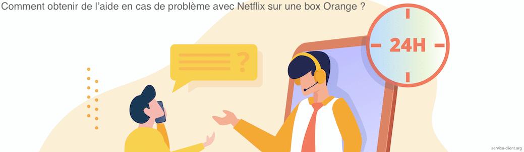 Vers qui me tourner en cas de problème avec Netflix sur ma box Orange ?