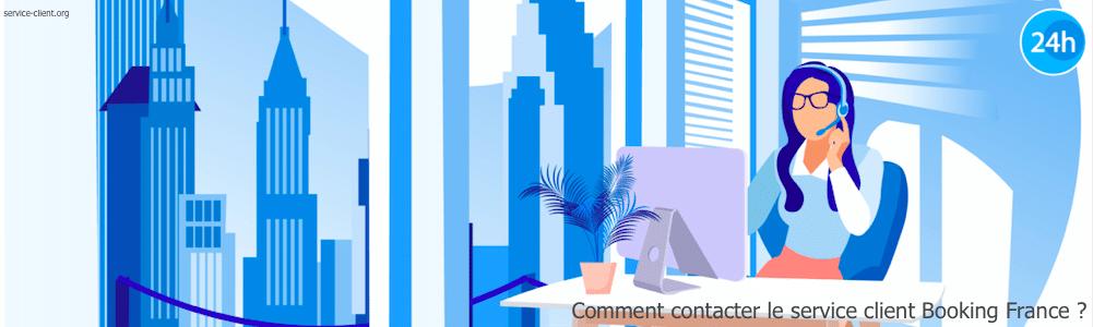 Comment contacter le service client de Booking France ?
