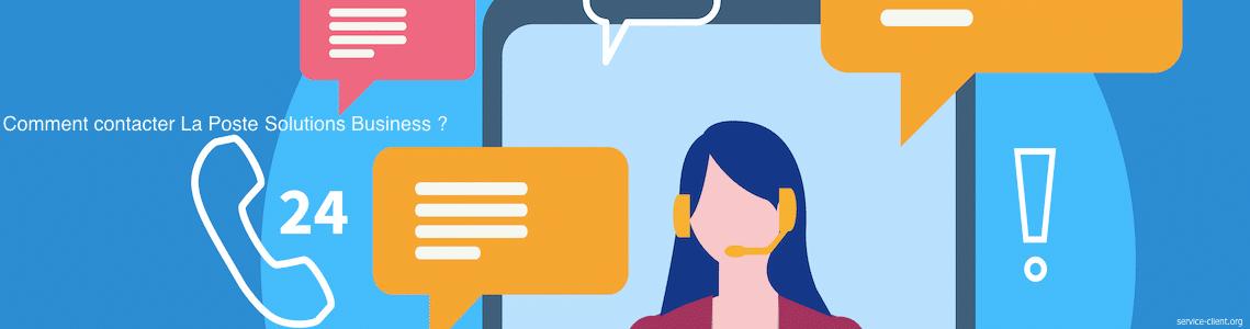 Comment contacter le service La Poste Solutions Business ?