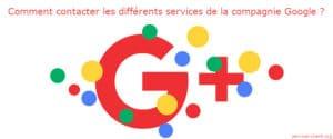 Comment contacter un des services Google ?