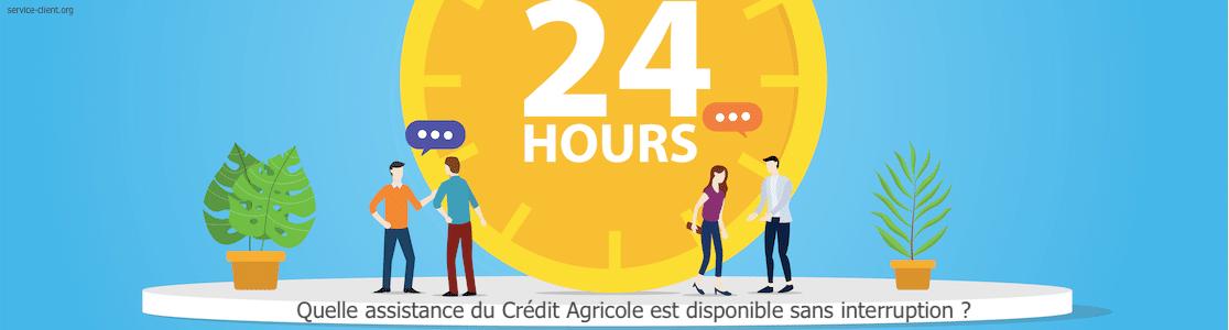 Existe-t-il un service client 24/24 du Crédit Agricole ?