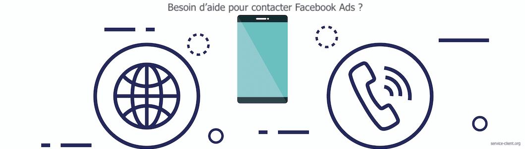 Je cherche à joindre le service client Facebook Ads, comment faire ?