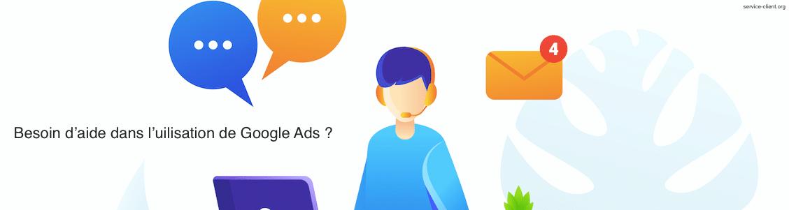 J'ai besoin d'aide avec Google Ads, que faire ?