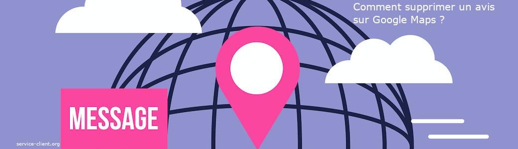 Vous souhaitez supprimer un avis sur Google Maps ?